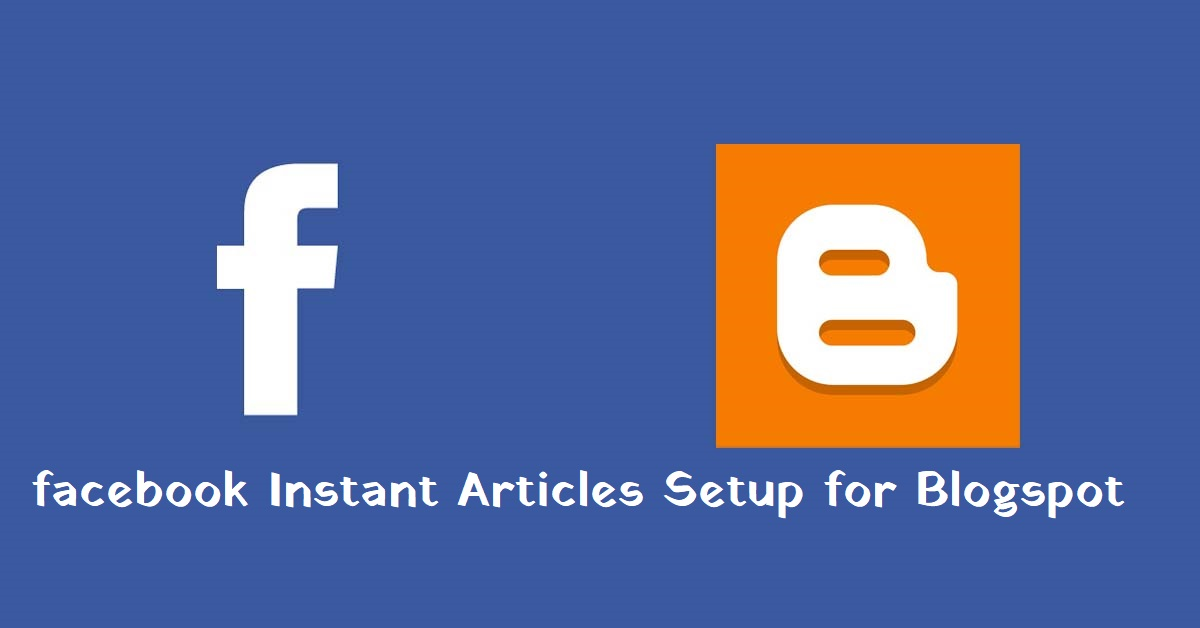 Instant Articles Setup for Blogspot in hindi 2021